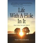 Vicki Woodyard's book 'Life With A Hole In It'